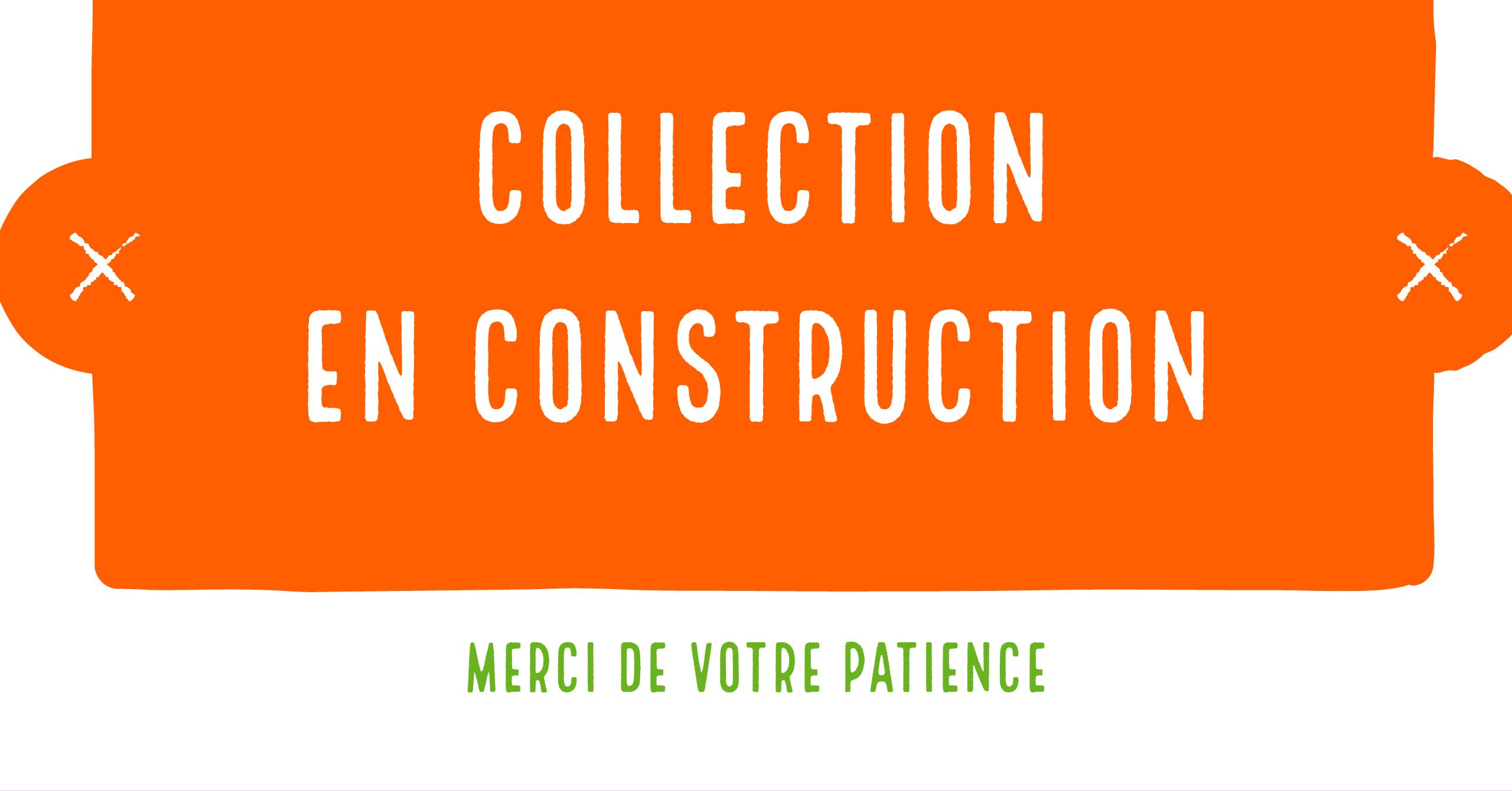 Collection en construction